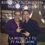 Riverita Y Su Orquesta Noche Caliente - La Música Y Tu (feat. Alex Leon)