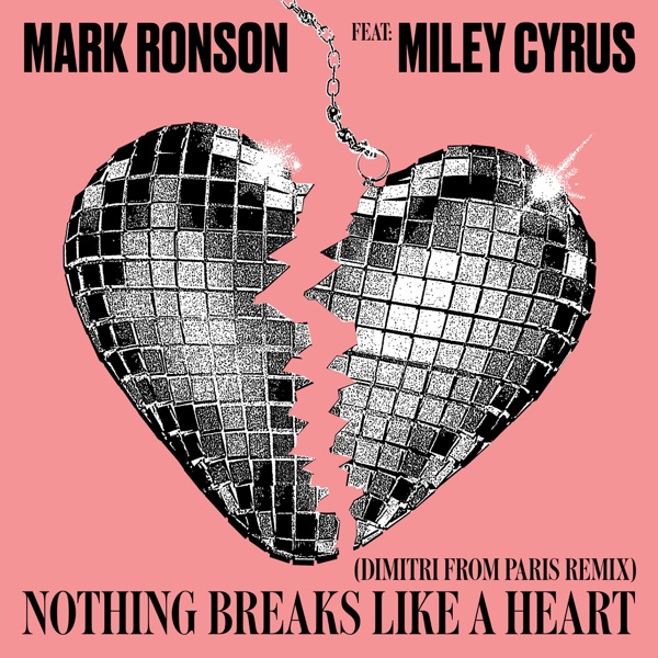 Nothing Breaks Like a Heart (Dimitri from Paris Remix) [feat. Miley Cyrus] - Single