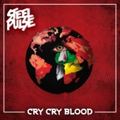 Steel Pulse - Cry Cry Blood