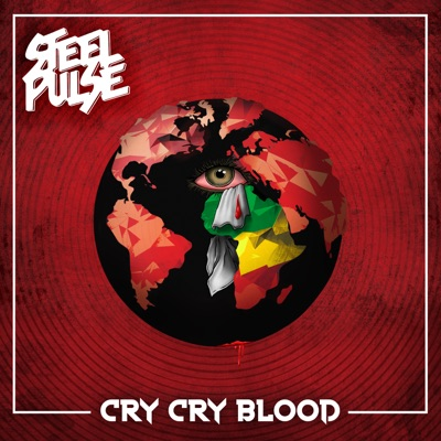 Cry Cry Blood - Single - Steel Pulse