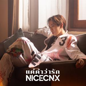 NICECNX - แค่คำว่ารัก (Original)