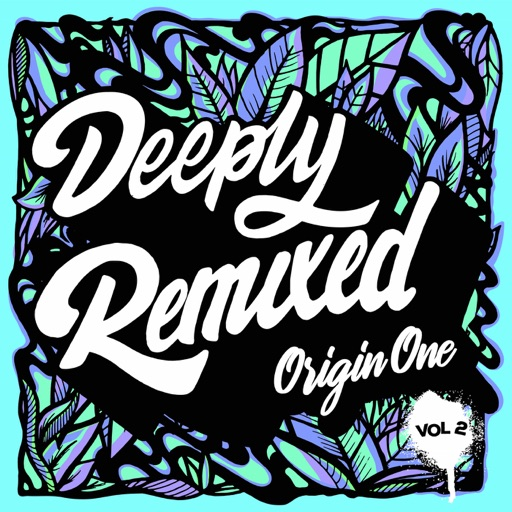 Deeply Remixed, Vol. 2 by Origin One