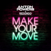Anton Powers & Redondo - Make Your Move Grafik
