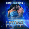 Grace Goodwin - Mating Fever  artwork