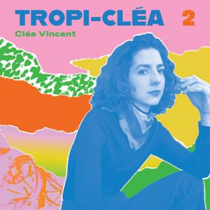 Clea Vincent - Tropi-cléa 2