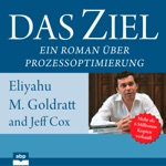 Das Ziel - Ein Roman über Prozessoptimierung (Ungekürzt)