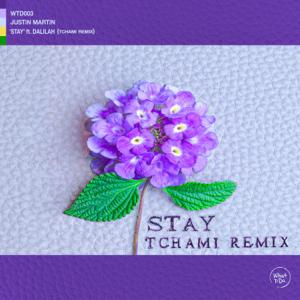 Justin Martin, Dalilah & Tchami - Stay feat. Dalilah [Tchami Remix]