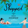 Angie Hockman - Shipped (Unabridged)  artwork
