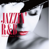 Jazzin' R&B - Hot & Smooth Selection - Silent Jazz Case