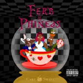 Cakeswagg - Ferb & Phineas