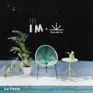 yes I M & Club del Río - La Festa
