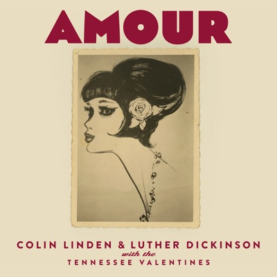 Colin Linden & Luther Dickinson– Amour