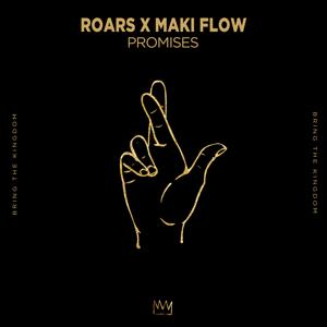 ROARS & Maki Flow - Promises