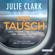Julie Clark - Der Tausch – Zwei Frauen. Zwei Tickets. Und nur ein Ausweg.