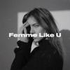 Femme Like U feat Emma Peters - Monaldin mp3