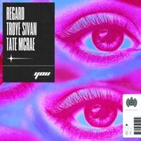 Regard & Troye Sivan & Tate McRae - You