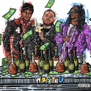 Wasted (feat. YG) - 03 Greedo & Mustard