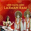 Meri Naiya Mein Laxman Ram - Single