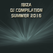 Ibiza DJ Compilation Summer 2016 (70 Songs Hits Essential Extended DJ Urban Dance Top of the Clubs in da House Anthems Dangerous Mix Ibiza) - Various Artists