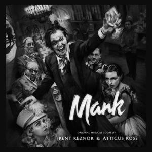 Trent Reznor & Atticus Ross - Mank (Original Musical Score)