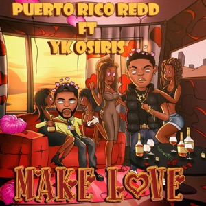Make Love (feat. YK Osiris) - Single Mp3 Download