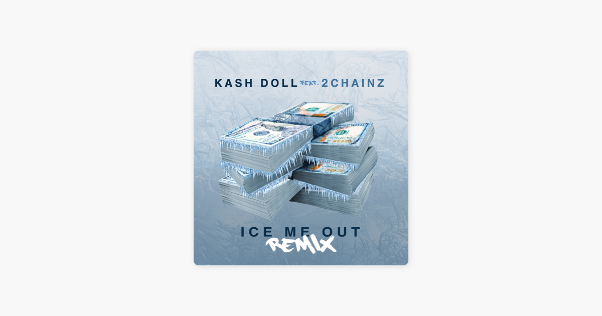 Ice Me Out (Remix) [feat  2 Chainz] - Single by Kash Doll