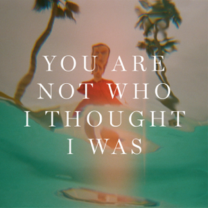 Sondre Lerche - You Are Not Who I Thought I Was