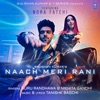 Naach Meri Rani (feat. Nora Fatehi) - Single