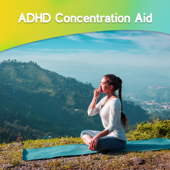 ADHD Concentration Aid - Natural Way to Focus Better: Meditation & Deep Breaths