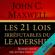 John Maxwell - Les 21 lois irréfutables du leadership: Suivez-les et les autres vous suivront