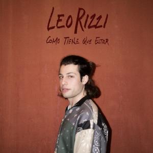 Leo Rizzi - Como Tiene Que Estar