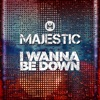 I Wanna Be Down - Single