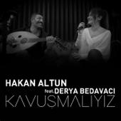 Kavuşmalıyız (feat. Derya Bedavacı)