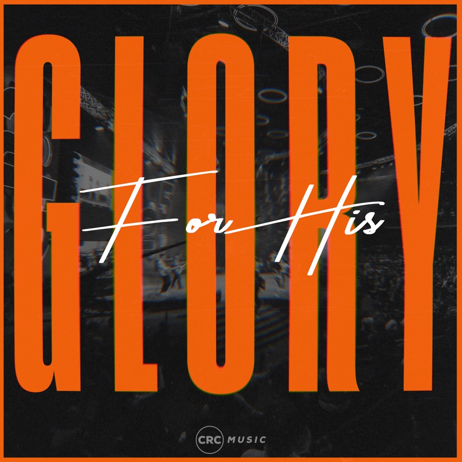 CRC Music - For His Glory