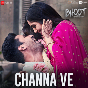 "Akhil Sachdeva & Mansheel Gujral - Channa Ve (From ""Bhoot - Part One: The Haunted Ship"")"