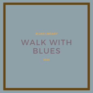 Blues Library - Walk with Blues