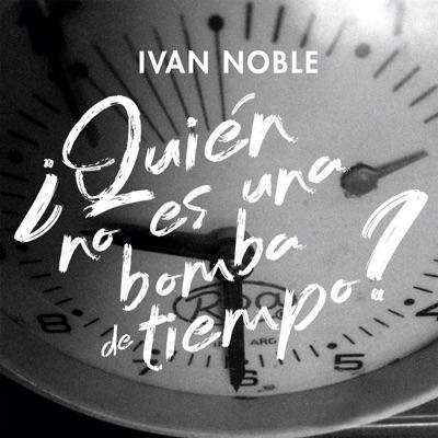 Quién No Es Una Bomba De Tiempo Ivan Noble Shazam