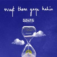 Zenith - Waqt Tham Gaya Kahin (Currious List) [feat. Danish Sood]