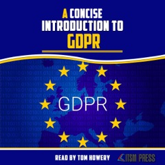 A Concise Introduction to GDPR (Unabridged)