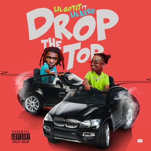 Lil Gotit - Drop the Top (feat. Lil Keed) - Single