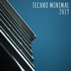 Techno Minimal 2019 - Various Artists