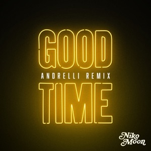 Niko Moon & Andrelli - GOOD TIME