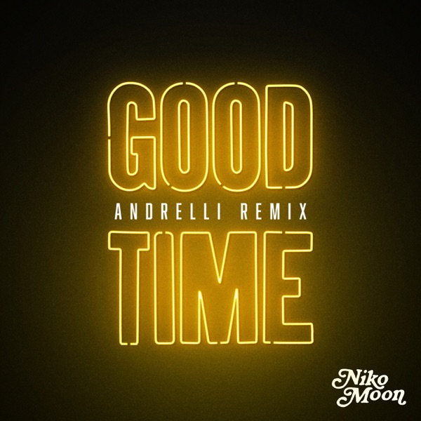 GOOD TIME (Andrelli Remix) - Single