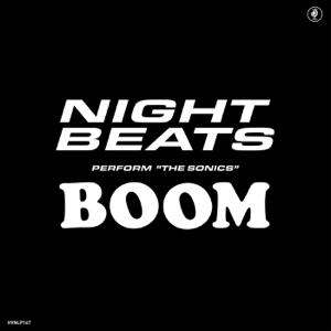 Night Beats - Night Beats Perform 'The Sonics' Boom feat. The Sonics
