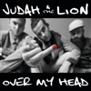 Judah & The Lion - Over my head  artwork