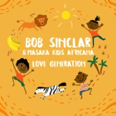 Bob Sinclar, Masaka Kids Africana - Love Generation