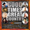 Good Times: Great Country - Various Artists