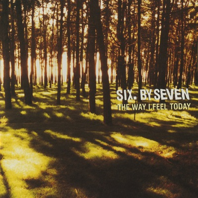 The Way I Feel Today - Six By Seven