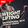 Weight Lifting Motivational 2019 Workout Session (60 Minutes Non-Stop Mixed Compilation for Fitness & Workout 124 - 170 Bpm - Ideal for Motivational, Weight Training, Gym) - Various Artists