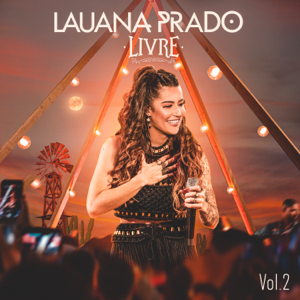 Lauana Prado - Livre (Ao Vivo), Vol. 2